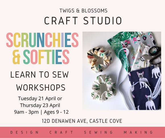 CANCELLED FOR APRIL SCHOOL HOLIDAYS - Scrunchies + Softies - Sewing Workshop