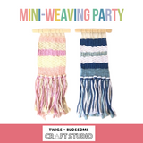MINI-WEAVING BIRTHDAY PARTY - Ages 8+