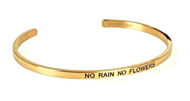 No rain no flowers<br>Gold
