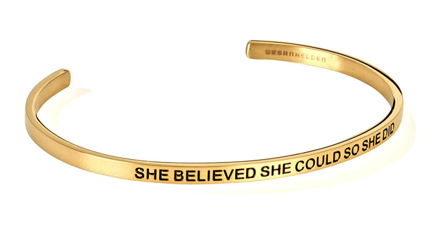 She believed she could so she did<br>Gold