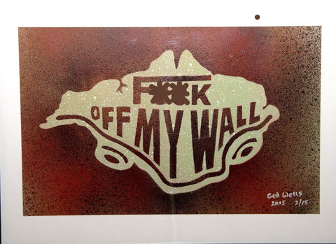 ART: GED WELLS. F**K OFF MY WALL Charity Art Work