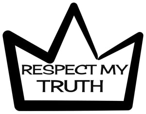 Respect My Truth