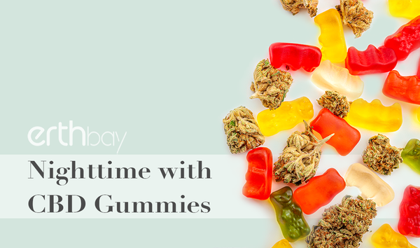 Nighttime with CBD Gummies