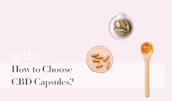 How to Choose CBD Capsules