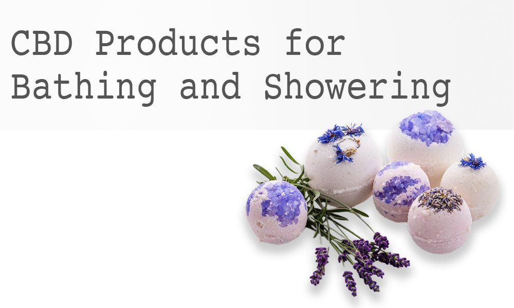CBD Products for Bathing and Showering