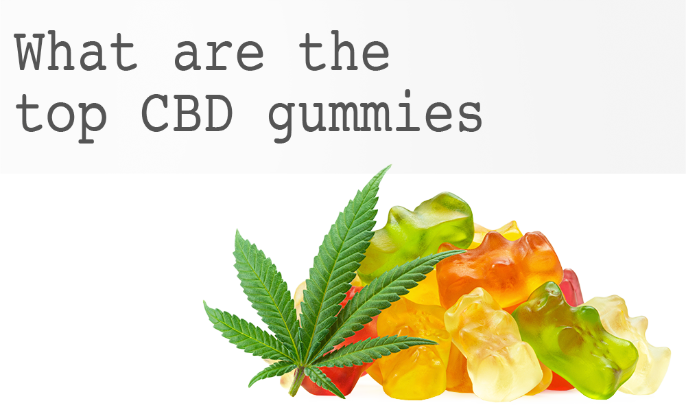 What are the top CBD gummies