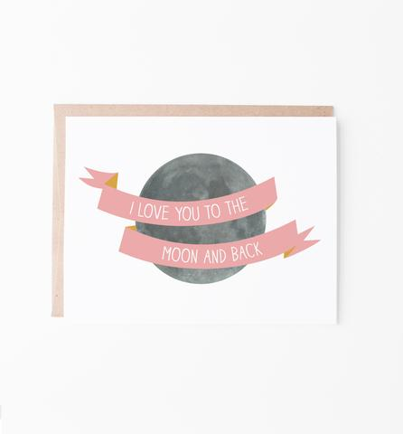 Graphic Anthology - Love You to the Moon & Back Greeting Card