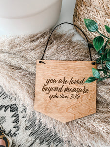 YOU ARE LOVED BEYOND MEASURE PENNANT