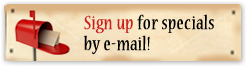 Sign up for specials by e-mail