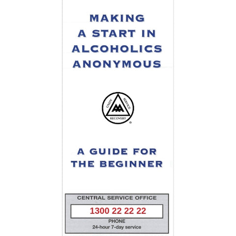 MAKING A START IN ALCOHOLICS ANONYMOUS
