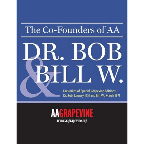 THE CO-FOUNDERS OF AA: DR BOB & BILL W