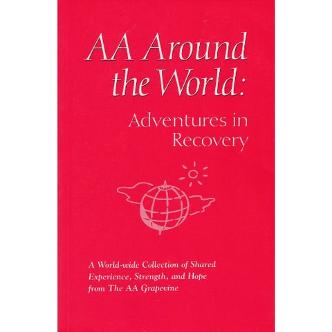 AA AROUND THE WORLD: ADVENTURES IN RECOVERY