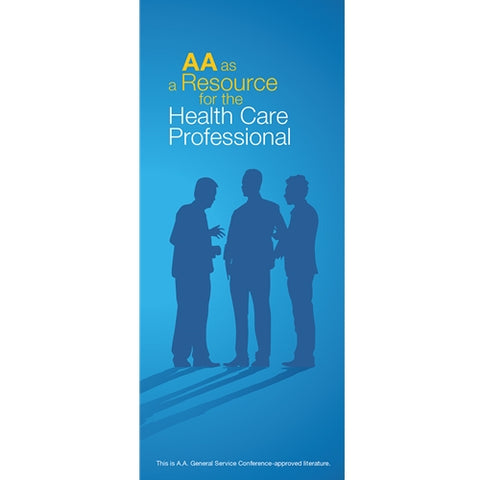AA AS A RESOURCE FOR HEALTH CARE PROFESSIONALS