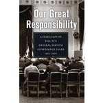 OUR GREAT RESPONSIBILITY