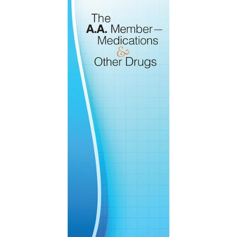 THE AA MEMBER: MEDICATIONS & OTHER DRUGS