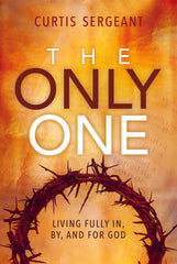 The Only One by author Curtis Sergeant