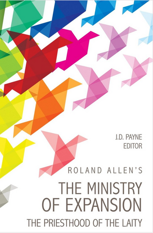 https://missionbooks.org/products/roland-allens-the-ministry-of-expansion
