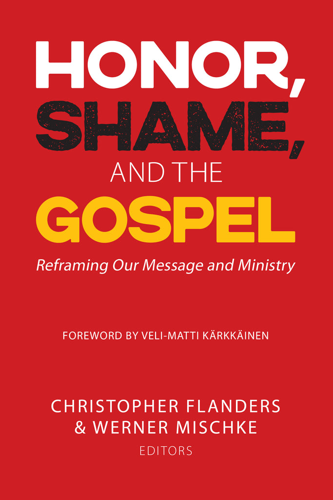 Honor, Shame, and the Gospel