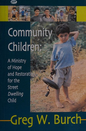 : A  Ministry of Hope and Restoration for the Street Dwelling Child