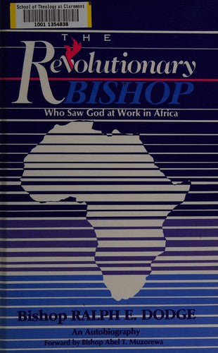 The Revolutionary Bishop: Who Saw God at Work in Africa: An Autobiography