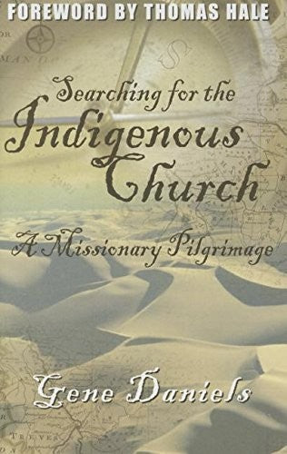 Searching for the Indigenous Church: A Missionary Pilgrimage