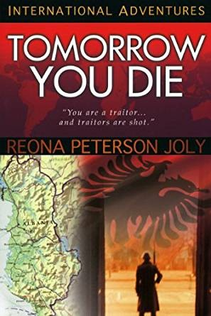 Tomorrow You Die: You Are a Traitor. . . And Traitors Are Shot (International Adventures)