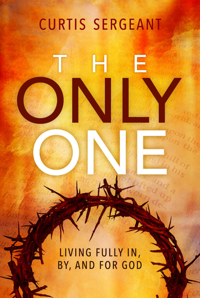 Cover of The Only Oneby Curtis Sergeant at MissionBooks.org