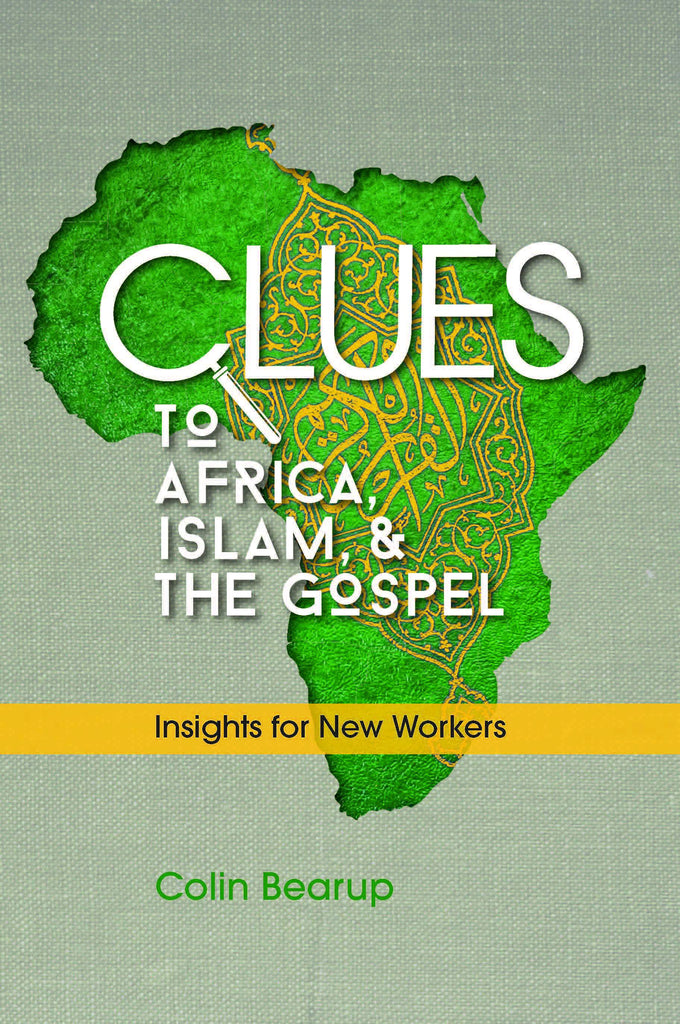 Cover of Clues to Africa, Islam, and the Gospelby Colin Bearup at MissionBooks.org