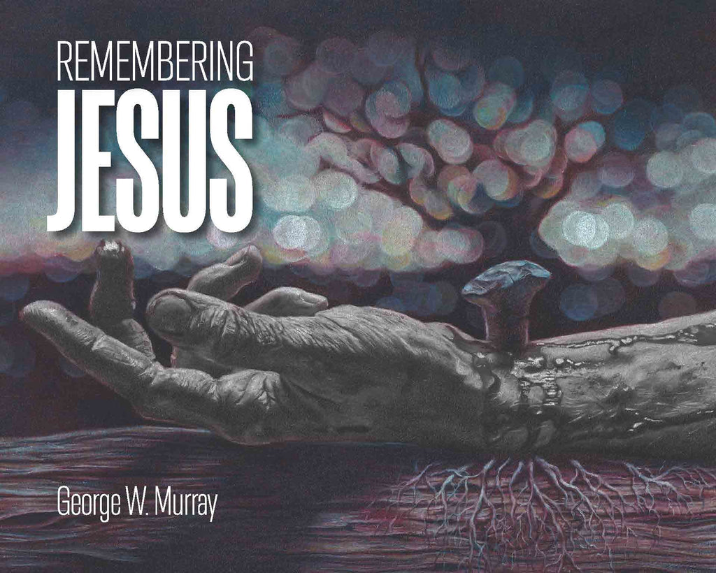 Cover of Remembering Jesusby George W. Murray at MissionBooks.org