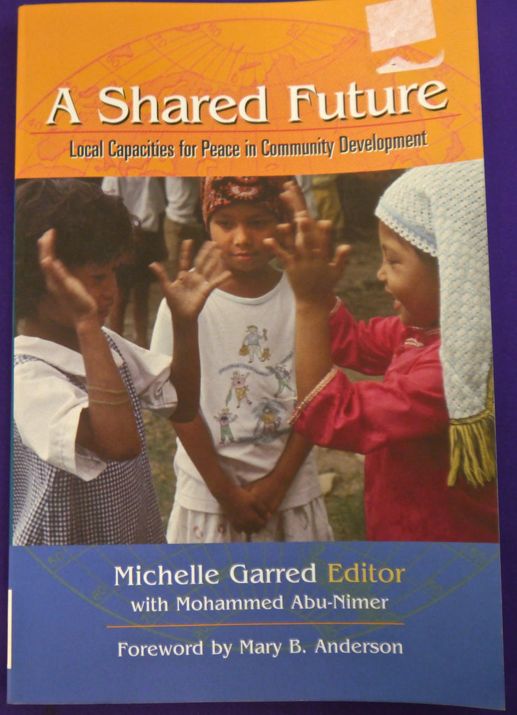 A Shared Future: Local Capacities for Peace in Community Development