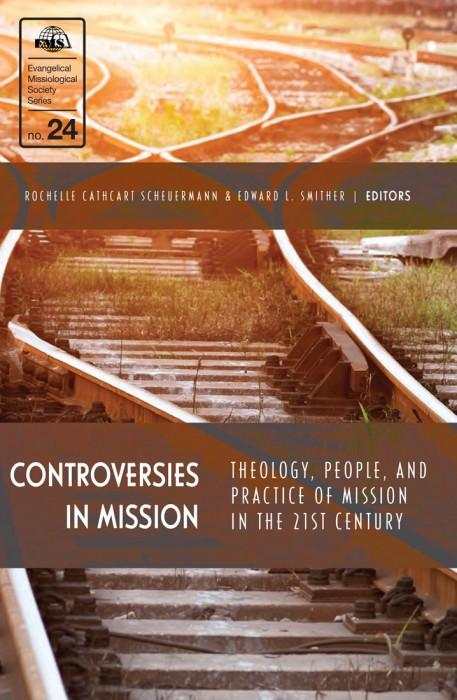 "Cover of the book ""Controversies in Mission (EMS-24): Theology, People, and Practice of Mission in the 21st Century"" at MissionBooks.org"