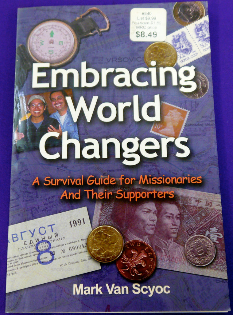 Embracing World Changers: A Survival Guide for Missionaries and Their Supporters