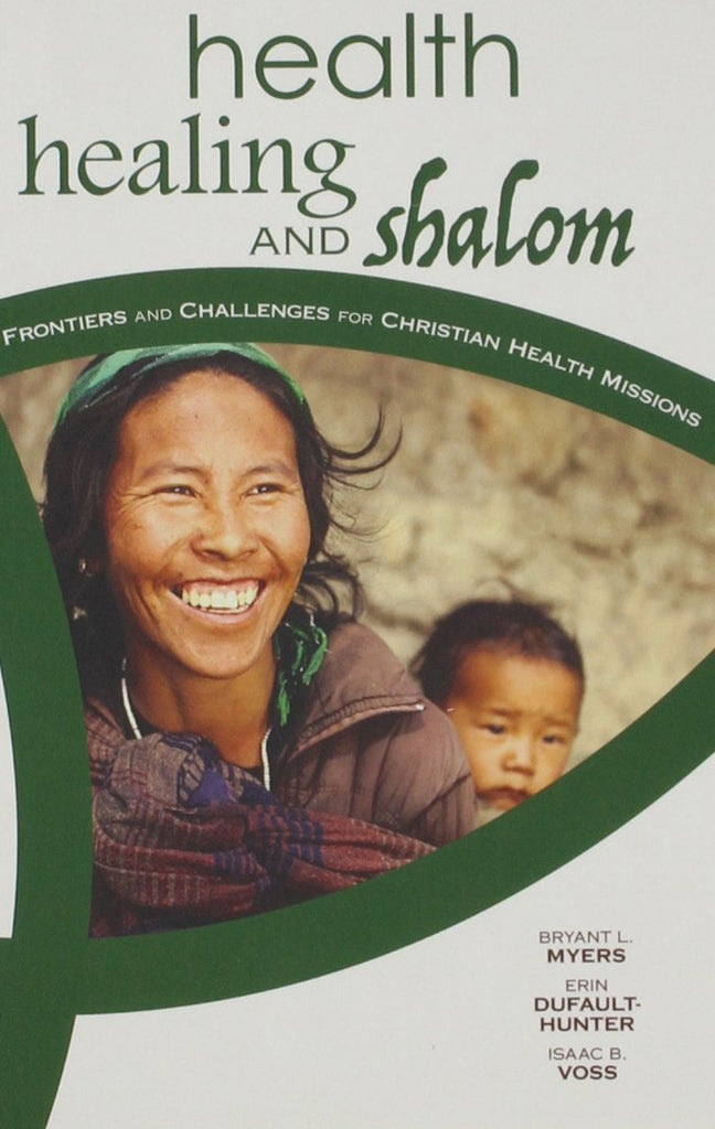 Cover of Health, Healing, and Shalomby Bryant L. Myers, Erin Dufault-Hunter, Isaac B. Voss, editors at MissionBooks.org