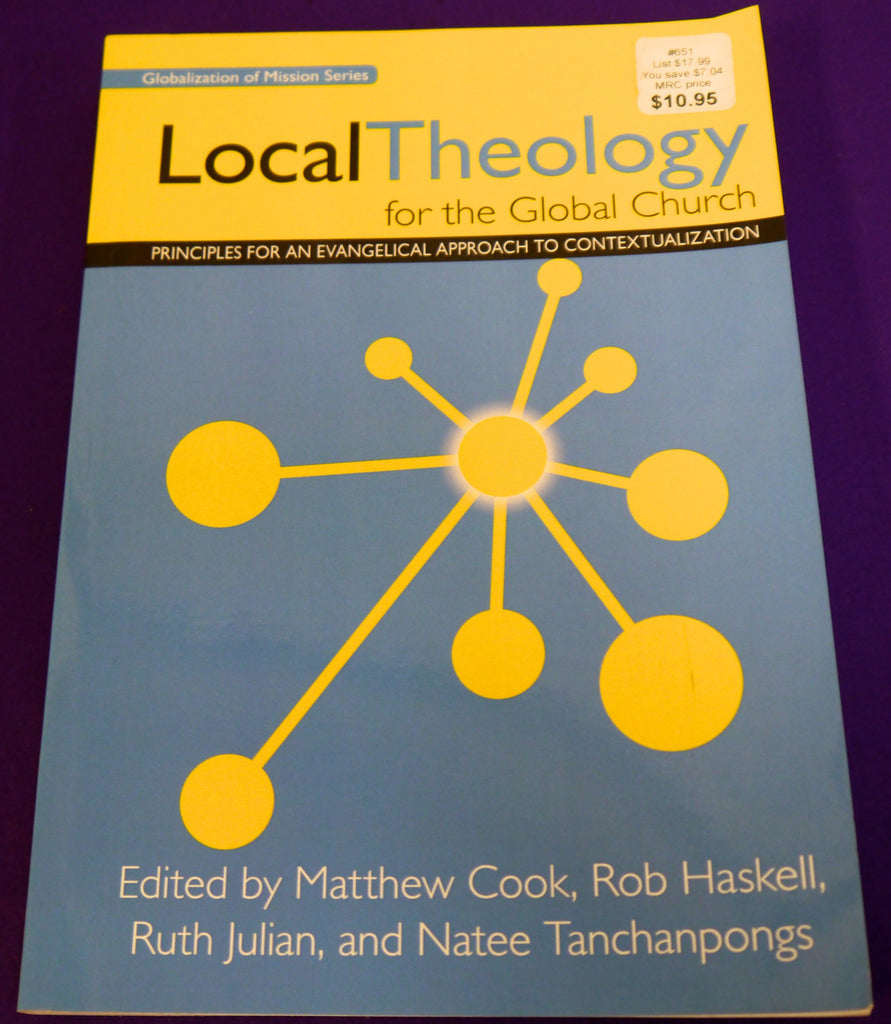 Local Theology for the Global Church: Principles for an Evangelical Approach to Contextualization