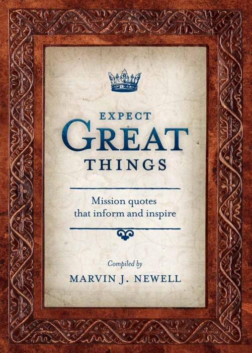 "Cover of the book ""Expect Great Things: Mission Quotes that Inform and Inspire"" at MissionBooks.org"