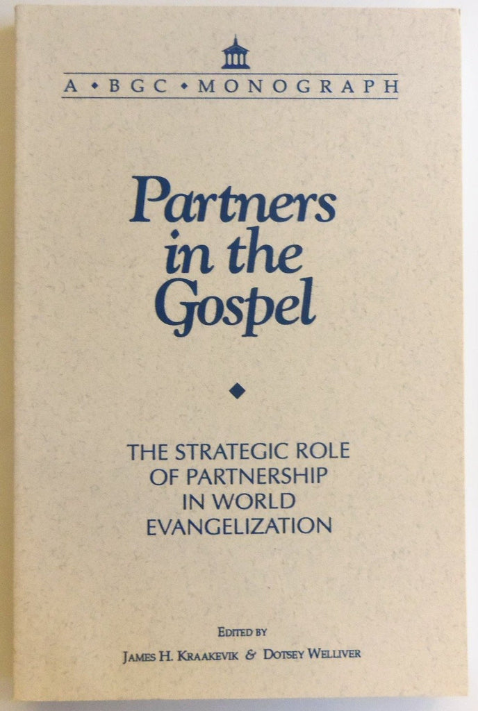 Partners in the Gospel: The Strategic Role of Partnership in World Evangelization  (A BGC Monograph)