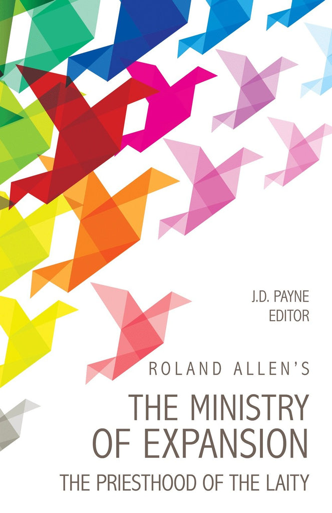 "Cover of the book ""Roland Allen's The Ministry of Expansion: The Priesthood of the Laity"" at MissionBooks.org"