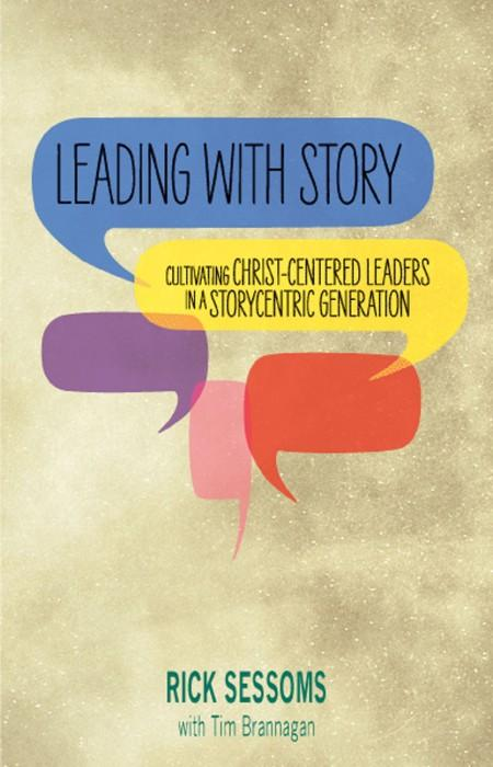 "Cover of the book ""Leading with Story: Cultivating Christ-centered Leaders in a Storycentric Generation"" at MissionBooks.org"