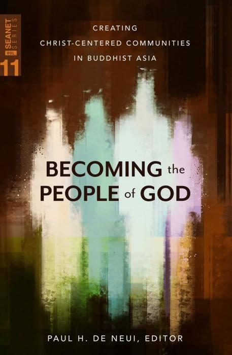 "Cover of the book ""Becoming the People of God (SEANET 11): Creating Christ-centered Communities in Buddhist Asia"" at MissionBooks.org"