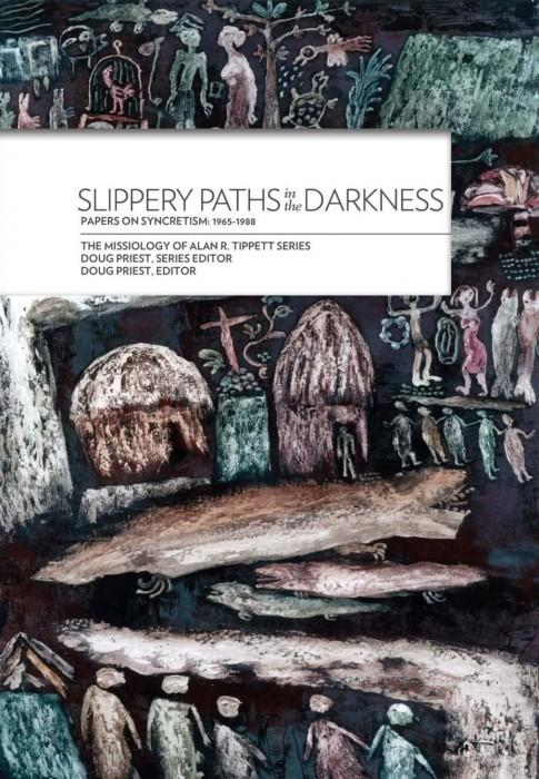 "Cover of the book ""Slippery Paths in the Darkness:: Papers on Syncretism: 1965-1988"" at MissionBooks.org"