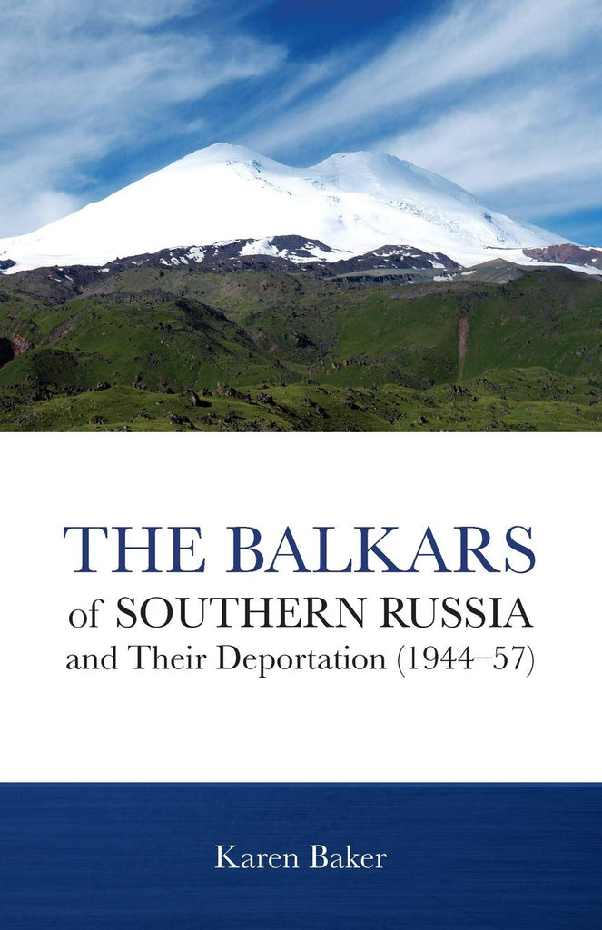 The Balkars of Southern Russia and Their Deportation (1944-57)