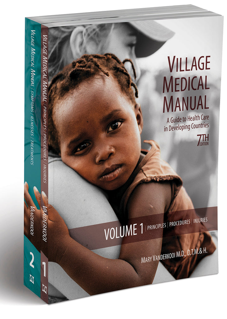 Village Medical Manual: A Guide to Health Care in Developing Countries (7th ed.)