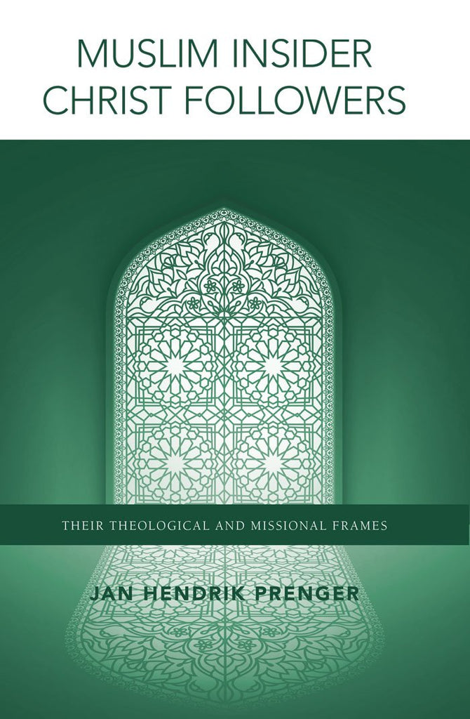 "Cover of the book ""Muslim Insider Christ Followers: Their Theological and Missional Frames"" at MissionBooks.org"