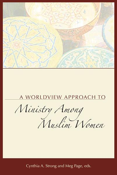 "Cover of the book ""A Worldview Approach to Ministry Among Muslim Women: "" at MissionBooks.org"