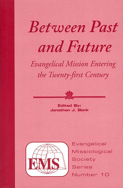 "Cover of the book ""Between Past and Future (EMS 10): Evangelical Mission Entering the Twenty-First Century"" at MissionBooks.org"