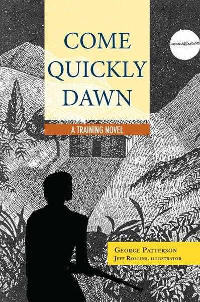 "Cover of the book ""Come Quickly Dawn: A Training Novel"" at MissionBooks.org"