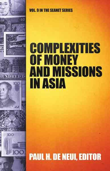 "Cover of the book ""Complexities of Money and Missions in Asia (SEANET 9): SEANET 9"" at MissionBooks.org"
