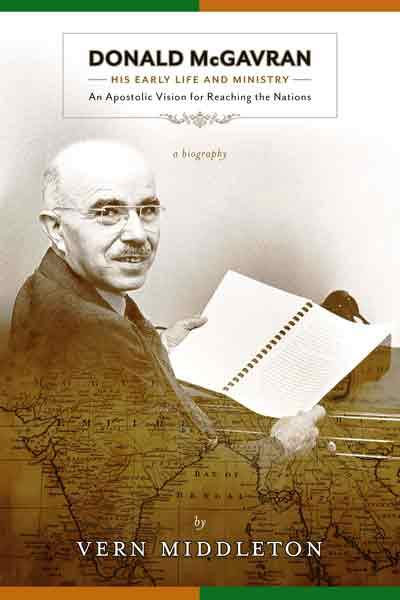 "Cover of the book ""Donald McGavran, His Early Life and Ministry: An Apostolic Vision for Reaching the Nations"" at MissionBooks.org"