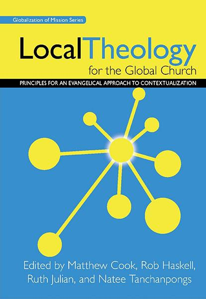 "Cover of the book ""Local Theology for the Global Church: Principles for an Evangelical Approach to Contextualization"" at MissionBooks.org"