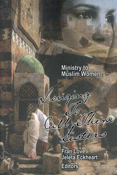 "Cover of the book ""Ministry to Muslim Women: Longing to Call them Sisters"" at MissionBooks.org"
